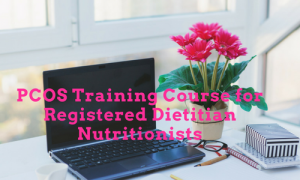 PCOS Training Course for dietitian nutritionists